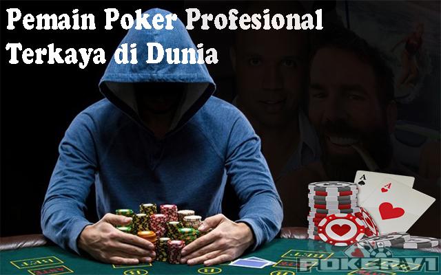 pemain poker profesional terkaya di dunia